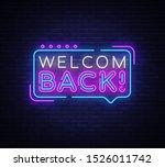 welcome back neon text vector.... | Shutterstock .eps vector #1526011742