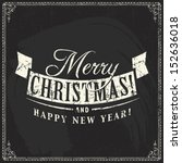 christmas vintage chalk text... | Shutterstock .eps vector #152636018