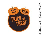 trick or treat design with cute ... | Shutterstock .eps vector #1526371502