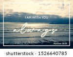 """""""I am with you Always"""" Matthew 28:20 - Bible Scripture Design with dramatic cloud and sea on background - verse from book of Matthew"""