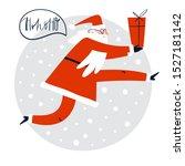santa is coming. santa claus... | Shutterstock .eps vector #1527181142