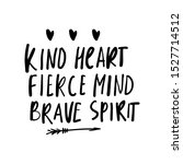 kid heart. fierce mind. brave...   Shutterstock .eps vector #1527714512