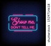 show me  don't tell me neon... | Shutterstock .eps vector #1529714618