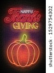 glow thanksgiving greeting card ...   Shutterstock .eps vector #1529754302