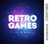 vector illustration retro games ... | Shutterstock .eps vector #1530472805