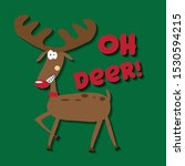 Oh Deer   Funny Christmas Text...
