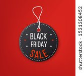 black friday realistic textured ... | Shutterstock .eps vector #1531308452