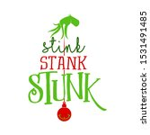 stink stank stunk   calligraphy ... | Shutterstock .eps vector #1531491485