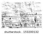 grunge wood vector overlay... | Shutterstock .eps vector #153200132