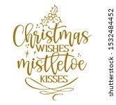 christmas wishes and mistletoe... | Shutterstock .eps vector #1532484452