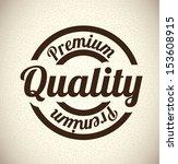 premium quality design over... | Shutterstock .eps vector #153608915