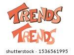 trends text. hand drawn message.... | Shutterstock .eps vector #1536561995