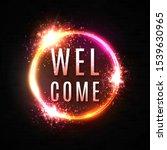 welcome sign. neon light banner ...   Shutterstock .eps vector #1539630965
