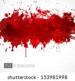big dark red splash on white... | Shutterstock .eps vector #153981998