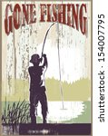 vintage gone fishing sign. man... | Shutterstock .eps vector #154007795