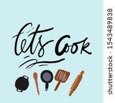 let's cook. kitchen hand... | Shutterstock .eps vector #1543489838