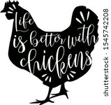 Life Is Better With Chickens...