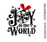 joy to the world digital design.... | Shutterstock .eps vector #1545849785