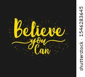 believe you can do it and you...   Shutterstock .eps vector #1546283645