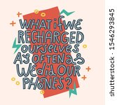 what if we recharged as often... | Shutterstock .eps vector #1546293845