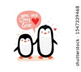 little penguins and you are my...   Shutterstock .eps vector #1547339468