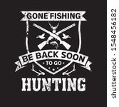 Gone Fishing Be Back Soon To G...