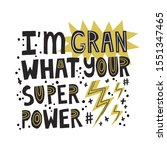 i'm gran what your super power... | Shutterstock .eps vector #1551347465