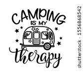 camping is my therapy vector... | Shutterstock .eps vector #1556868542
