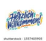 herzlich willkommen hand drawn... | Shutterstock .eps vector #1557405905