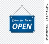 come in  we're open sign on a... | Shutterstock .eps vector #1557452342