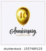 40 year birthday or  40th... | Shutterstock .eps vector #1557489125
