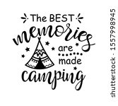 the best memories are made... | Shutterstock .eps vector #1557998945