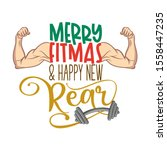 merry fitmas and happy new rear ... | Shutterstock .eps vector #1558447235