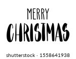 handwritten christmas greetings ... | Shutterstock .eps vector #1558641938