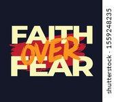 faith over fear. inspiring...   Shutterstock .eps vector #1559248235