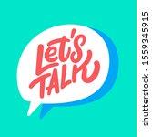 Let\'s Talk. Vector Letttering...