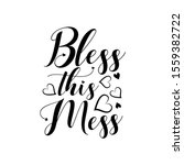 bless this mess  postive ...   Shutterstock .eps vector #1559382722