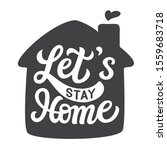 Let's Stay Home. Hand Drawn...