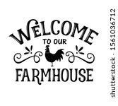 welcome to our farmhouse vector ... | Shutterstock .eps vector #1561036712