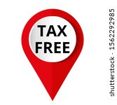round red icon tax free  vector ... | Shutterstock .eps vector #1562292985