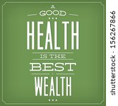 a good health is the best... | Shutterstock .eps vector #156267866