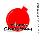 merry christmas and happy new... | Shutterstock .eps vector #1563725782