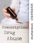 Small photo of Words PRESCRIPTION DRUG ABUSE. Old woman and glass bottle of tincture. Closeup