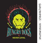 hungry dogs are never loyal... | Shutterstock .eps vector #1566467695