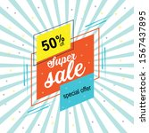 super sale and special offer.... | Shutterstock .eps vector #1567437895
