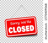 sorry we're closed in signboard ... | Shutterstock .eps vector #1570409068