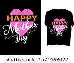 happy mother day   t shirt... | Shutterstock .eps vector #1571469022