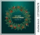 christmas wreath with green fir ... | Shutterstock .eps vector #1572049678