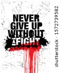 never give up without a fight.... | Shutterstock .eps vector #1572739582
