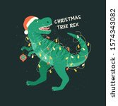 tyrannosaurus christmas tree... | Shutterstock .eps vector #1574343082